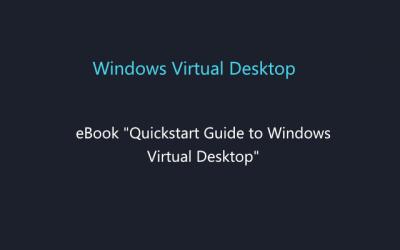 A QuickStart Guide to Windows Virtual Desktop